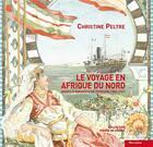 Couverture du livre « Le voyage en Afrique du Nord ; images et mirages d'un touriste » de Christine Peltre aux éditions Bleu Autour