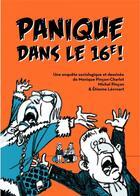 Couverture du livre « Panique dans le 16e ! » de Michel Pincon et Monique Pincon-Charlot et Etienne Lecroart aux éditions La Ville Brule