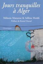 Couverture du livre « Jours tranquilles à Alger » de Melanie Matarese et Adlene Meddi aux éditions Riveneuve