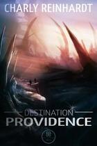 Couverture du livre « Destination Providence » de Charly Reinhardt aux éditions Mix Editions