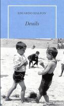 Couverture du livre « Deuils » de Eduardo Halfon aux éditions Table Ronde