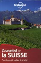Couverture du livre « L'essentiel de la Suisse » de Collectif aux éditions Lonely Planet France