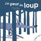 Couverture du livre « J'ai peur du loup » de Laurent Richard et Catherine Leblanc aux éditions Elan Vert