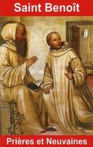 Couverture du livre « Saint Benoît ; prières et neuvaines » de Bernard Andre aux éditions Exclusif