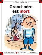 Couverture du livre « Grand-père est mort » de Serge Bloch et Dominique De Saint-Mars aux éditions Calligram