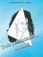 Couverture du livre « Trois prétendants... un mari » de Guillaume Oyono Mbia aux éditions Editions Cle