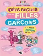 Couverture du livre « Idées reçues sur les filles et les garcons » de Agnes Aziza et Manu Boisteau aux éditions Oskar