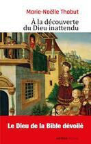 Couverture du livre « À la découverte du dieu inattendu » de Marie-Noelle Thabut aux éditions Artege