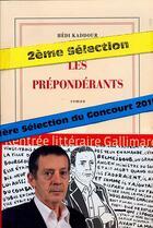 Couverture du livre « Les prépondérants » de Hedi Kaddour aux éditions Gallimard