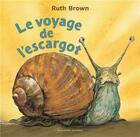 Couverture du livre « Le voyage de l'escargot » de Ruth Brown aux éditions Gallimard-jeunesse