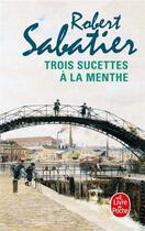 Couverture du livre « Trois sucettes à la menthe » de Robert Sabatier aux éditions Lgf