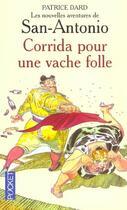 Couverture du livre « Corrida Pour Une Vache Folle » de Patrice Dard aux éditions Pocket