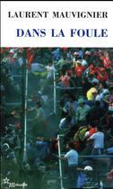 Couverture du livre « Dans la foule » de Laurent Mauvignier aux éditions Minuit