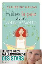 Couverture du livre « Faites la paix avec votre assiette » de Catherine Malpas aux éditions La Martiniere