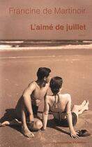 Couverture du livre « L'aimé de juillet » de Francine De Martinoir aux éditions Jacqueline Chambon