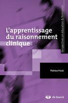 Couverture du livre « L'apprentissage du raisonnement clinique » de Therese Psiuk aux éditions De Boeck Superieur