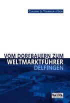 Couverture du livre « Vom Dorfbauern Zum Weltmarktführer » de Claudine Le Tourneur D'Ison aux éditions Maxima Laurent Du Mesnil