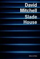 Couverture du livre « Slade House » de David Mitchell aux éditions Editions De L'olivier