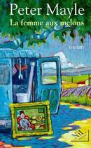 Couverture du livre « La femme aux melons » de Peter Mayle aux éditions Nil
