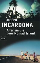 Couverture du livre « Aller simple pour Nomad Island » de Joseph Incardona aux éditions Seuil