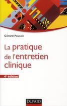 Couverture du livre « La pratique de l'entretien clinique (4e édition) » de Gerard Poussin aux éditions Dunod