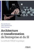 Couverture du livre « La méthode Togaf en pratique ; architecture et transformation de l'entreprise et du SI » de Romain Hennion et Alison Hawksworth et Hubert Tournier aux éditions Eyrolles