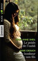 Couverture du livre « Le poids de l'oubli ; pour le bonheur de son fils » de Janie Crouch et Tyler Anne Snell aux éditions Harlequin
