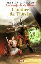 Couverture du livre « Les conjures de Niobé t.1 ; l'ombre de Thésée » de Jessica L. Nelson aux éditions J'ai Lu