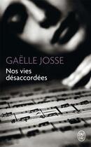 Couverture du livre « Nos vies désaccordées » de Gaelle Josse aux éditions J'ai Lu
