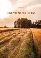 Couverture du livre « Une vie ne suffit pas » de Annie Fayet aux éditions Books On Demand