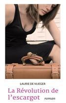 Couverture du livre « La révolution de l'escargot » de Laurie De Vlieger aux éditions Books On Demand