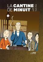 Couverture du livre « La cantine de minuit T.1 » de Yaro Abe aux éditions Le Lezard Noir