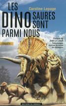 Couverture du livre « Les dinosaures sont parmi nous » de Caroline Lepage aux éditions Editions Du Moment