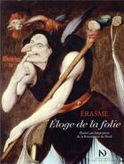 Couverture du livre « Eloge de la folie d'Erasme illustré par les peintres de la Renaissance du Nord » de Erasme aux éditions Diane De Selliers