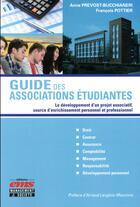 Couverture du livre « Guide des associations étudiantes » de Francois Pottier et Anne Prevost aux éditions Management Et Societe