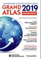 Couverture du livre « Grand atlas ; comprendre le monde en 200 cartes (édition 2019) » de Collectif et Frank Tetart aux éditions Autrement