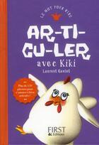 Couverture du livre « Ar-ti-cu-ler avec kiki » de Laurent Gaulet aux éditions First
