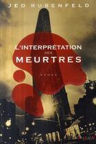Couverture du livre « L'interprétation des meurtres » de Jed Rubenfeld aux éditions Panama