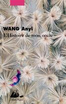 Couverture du livre « L'histoire de mon oncle » de Anyi Wang aux éditions Picquier