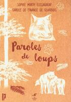 Couverture du livre « Paroles de loups » de Sophie Marty Elissagaray et Carole De Finance De Clairbois aux éditions Le Souffle D'or