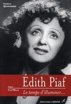 Couverture du livre « Edith Piaf ; le temps d'illuminer... » de Frederic Quinonero aux éditions Editions Carpentier