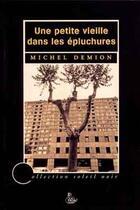 Couverture du livre « Une petite vieille dans les épluchures » de Michel Demion aux éditions Petit Vehicule