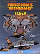Couverture du livre « Missions Kimono T.8 ; Tiger » de Jean-Yves Brouard et Francis Nicole aux éditions Jyb Aventures