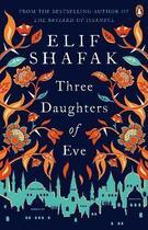 Couverture du livre « Three daughters of eve » de Elif Shafak aux éditions Penguin