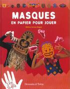 Couverture du livre « Masques en papier pour jouer » de Helene Leroux-Hugon aux éditions Dessain Et Tolra