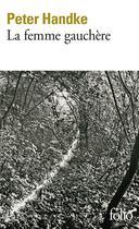 Couverture du livre « La femme gauchère » de Peter Handke aux éditions Gallimard