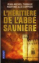 Couverture du livre « L'héritière de l'abbé Saunière » de Jean-Michel Thibaux et Martine Alix Coppier aux éditions Pocket