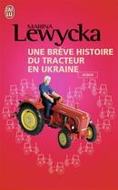 Couverture du livre « Une brève histoire du tracteur en Ukraine » de Marina Lewycka aux éditions J'ai Lu
