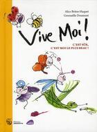 Couverture du livre « Vive moi ! c'est sûr, c'est moi le plus beau ! » de Gwenaelle Doumont et Alice Briere-Hacquet aux éditions Amaterra