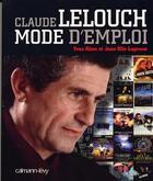 Couverture du livre « Claude Lelouch, Mode D'Emploi » de Yves Alion et Jean Olle-Laprune aux éditions Calmann-levy